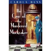 The Case of the Murdered Muckraker by Carola Dunn