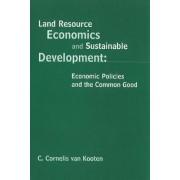 Sustainable Development and Land Resources by G. Cornelis Van Kooten
