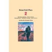 Brian Friel Plays 2 by Brian Friel