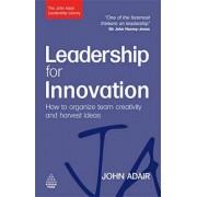 Leadership for Innovation by John Adair