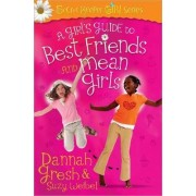 A Girl's Guide to Best Friends and Mean Girls by Dannah Gresh