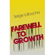 Farewell to Growth by Serge Latouche