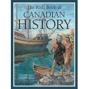 The Kids Book of Canadian History by Carlotta Hacker