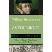 As You Like it: Texts and Contexts by William Shakespeare