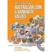 Renniks Australian Coin & Banknote Valuations: The Leading Guide for Australian Coin and Banknote Values Since 1964 - 27th Edition