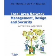 Local Area Network Management, Design and Security by Arne Mikalsen