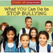 What You Can Do to Stop Bullying by Addy Ferguson