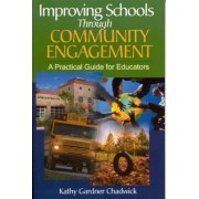 Improving Schools Through Community Engagement by Kathy Gardner Chadwick
