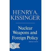 Nuclear Weapons and Foreign Policy by Henry Kissinger