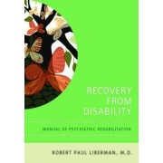Recovery From Disability by Robert Paul Liberman
