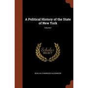 A Political History of the State of New York; Volume I