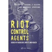 Riot Control Agents by Eugene J. Olajos
