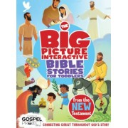 The Big Picture Interactive Bible Stories for Toddlers New Testament: Connecting Christ Throughout God's Story, Hardcover