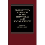 Productivity Research in the Behavioural and Social Sciences by Arthur P. Brief