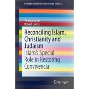 Reconciling Islam, Christianity and Judaism by Terence Lovat