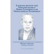 Looking Beyond the Individualism and 'Homo Economicus' of Neoclassical Economics by Edward J. O'Boyle