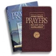 Prayers That Avail Much 25th Anniversary Commemorative Burgundy Leather: Three Bestselling Works in One Volume