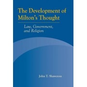 The Development of Milton's Thought by John T. Shawcross