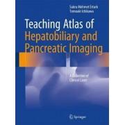 Teaching Atlas of Hepatobiliary and Pancreatic Imaging 2016 by Sukru Mehmet Erturk