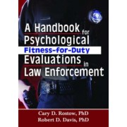 A Handbook for Psychological Fitness-for-Duty Evaluations in Law Enforcement by Robert D. Davis