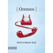 Oremos by Watchman Nee