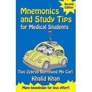 Mnemonics and Study Tips for Medical Students: Two Zebras Borrowed My Car by Khalid Khan