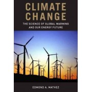 Climate Change by Edmond A. Mathez