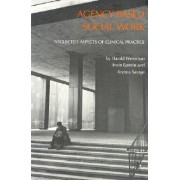 Agency-Based Social Work by Harold H. Weissman