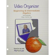 Mymathlab for Beginning & Intermediate Algebra --Access Card-- Plus Video Organizer by Elayn Martin-Gay