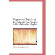 Biographical Sketches of the Delegates from Georgia to the Continental Congress by Jr. Charles Colcock Jones