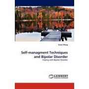 Self-Managment Techniques and Bipolar Disorder by Grace Wang