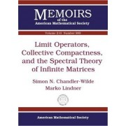 Limit Operators, Collective Compactness and the Spectral Theory of Infinite Matrices by Simon N. Chandler-wilde