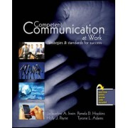 Competent Communication at Work: Strategies and Standards for Success by Jacqueline Irwin
