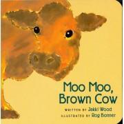 Moo Moo, Brown Cow by Jakki Wood
