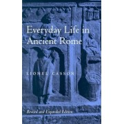Everyday Life in Ancient Rome by Lionel Casson