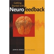 Getting Started with Neurofeedback by John N. Demos