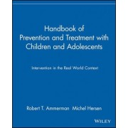 Handbook of Prevention and Treatment with Children and Adolescents by Robert T. Ammerman