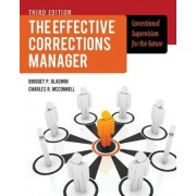 The Effective Corrections Manager: Correctional Supervision for the Future by Bridget Gladwin