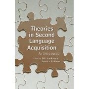 Theories in Second Language Acquisition by Bill Van Patten