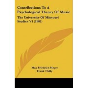 Contributions to a Psychological Theory of Music by Max Friedrich Meyer