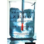 Absolute Zero and the Conquest of Cold by Tom Shachtman