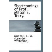 Shortcomings of Prof. Milton S. Terry. by Munhall L W (Leander Whitcomb)