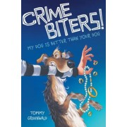 Crime Biters! My Dog Is Better Than Your Dog, Hardcover