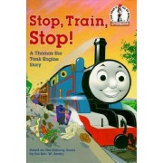 Stop, Train, Stop! a Thomas the Tank Engine Story (Thomas & Friends) by Rev W Awdry
