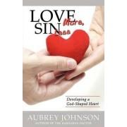 Love More, Sin Less by Aubrey Johnson