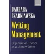 Writing Management by Barbara Czarniawska