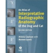 An Atlas of Interpretative Radiographic Anatomy Ofthe Dog and Cat 2E by Arlene Coulson