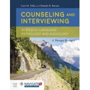 Counseling and Interviewing in Speech Language Pathology and Audiology by Cari M. Tellis