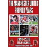Manchester United Premier Years by Steve Brookes