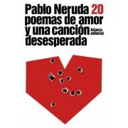 Veinte poemas de amor y una cancion desesperada / Twenty Love Poems and a Song of Despair by Pablo Neruda